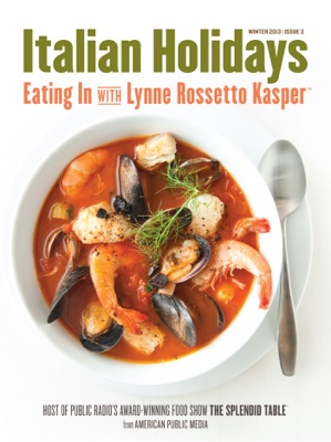 Italian Holidays: Eating In with Lynne Rossetto Kasper, Issue 3