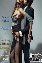 Sex In Public Volume 1 F G A Blonde Stranger In Central Park