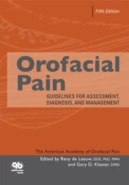 Orofacial Pain: Guidelines for Assessment, Diagnosis, and Management - Reny de Leeuw & Gary Klasser