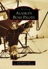 Alaskas Bush Pilots