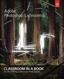 Adobe Photoshop Lightroom 5: Classroom in a Book da Adobe Creative Team