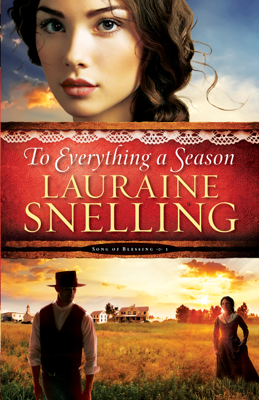Lauraine Snelling - To Everything a Season (Song of Blessing Book #1) book