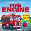Noisy Fire Engine