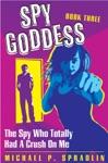 Spy Goddess Book 3 The Spy Who Totally Had A Crush On Me