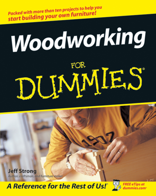 Woodworking For Dummies - Jeff Strong book