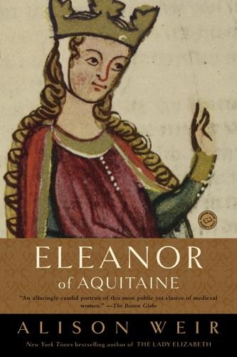 Alison Weir - Eleanor of Aquitaine