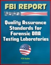FBI Report Quality Assurance Standards For Forensic DNA Testing Laboratories PCR Studies
