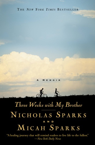 Nicholas Sparks & Micah Sparks - Three Weeks with My Brother