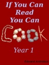The Recipes Of If You Can Read You Can Cook Year 1