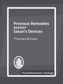 PRECIOUS REMEDIES AGAINST SATANS DEVICES