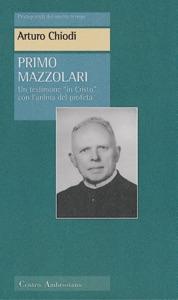 Primo Mazzolari di Arturo Chiodi Copertina del libro