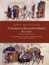 John Skylitzes A Synopsis Of Byzantine History 811-1057