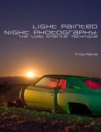 LIGHT PAINTED NIGHT PHOTOGRAPHY