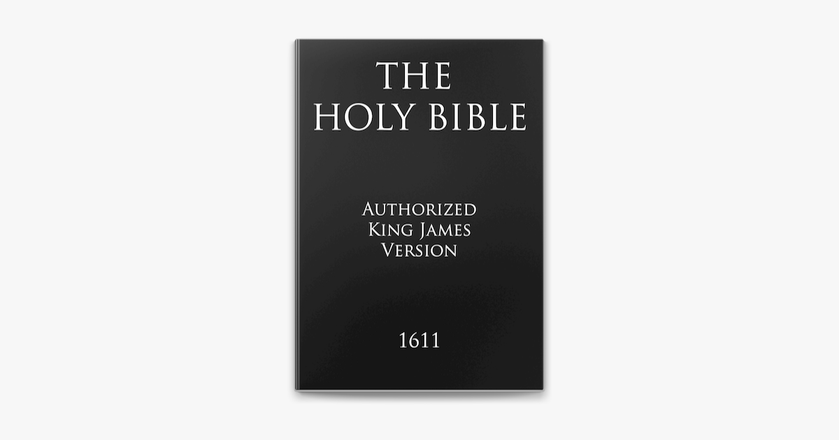 The Holy Bible - God, The Holy Bible, The King James Version & KJV