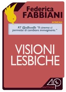 Visioni Lesbiche da Federica Fabbiani