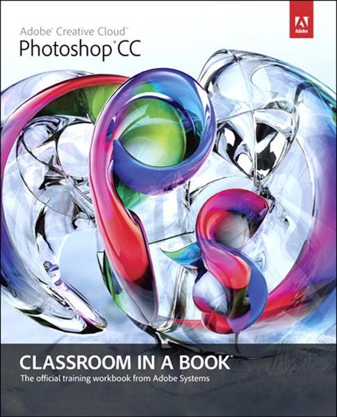 Adobe Photoshop CC Classroom in a Book