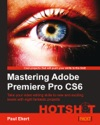 Mastering Adobe Premiere Pro CS6