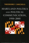 Maryland Politics And Political Communication 1950-2005