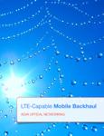 LTE-Capable Mobile Backhaul