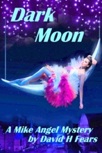 Dark Moon: A Mike Angel Mystery