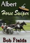 Albert The Horse Swiper