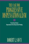 The Case For Progressive Dispensationalism