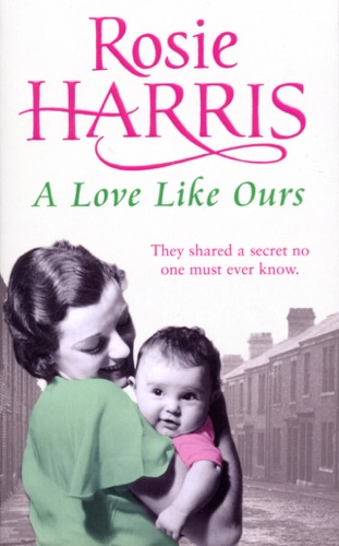 Rosie Harris - A Love Like Ours