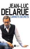 Delarue - Carnets secrets
