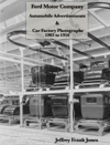 Ford Motor Company Automobile Advertisements   Car Factory Photographs  1903 To 1956