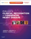Clinical Recognition Of Congenital Heart Disease E-Book