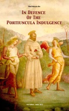In Defence Of The Portiuncula Indulgence
