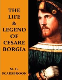 The Life Legend Of Cesare Borgia