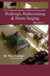 How To Open  Operate A Financially Successful Redesign Redecorating And Home Staging Business