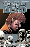The Walking Dead Vol 6 This Sorrowful Life