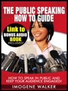 The Public Speaking How To Guide