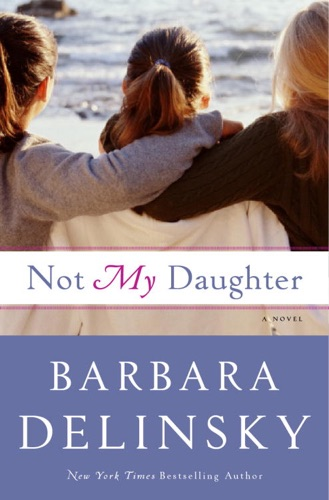 Not My Daughter - Barbara Delinsky - Barbara Delinsky