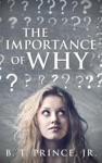 The Importance Of Why