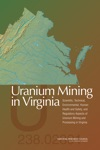 Uranium Mining In Virginia Scientific Technical Environmental Human Health And Safety And Regulatory Aspects Of Uranium Mining And Processing In Virginia