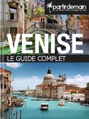 Venise, le guide complet