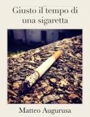 Giusto il tempo di una sigaretta