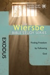 The Wiersbe Bible Study Series Exodus