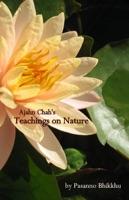 Ajahn Chah's Teachings On Nature