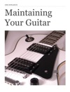 Maintaining Your Guitar