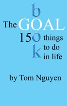The Goal Book - 150 Things To Do In Life