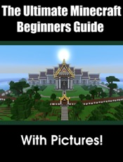 Download and Read Online The Ultimate Minecraft Beginners Guide + Pictures