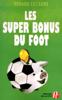 Les Super Bonus du foot - Renaud Lecadre