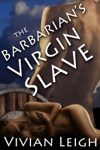 The Barbarians Virgin Slave Rough And Reluctant Historical Erotica