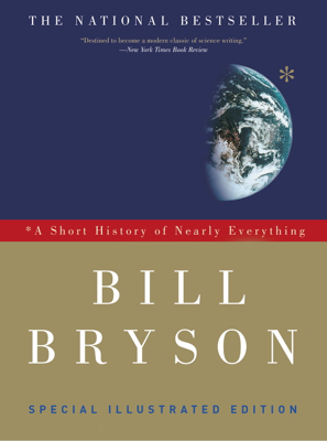 A Short History of Nearly Everything: Special Illustrated Edition - Bill Bryson book