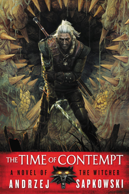 The Time of Contempt - Andrzej Sapkowski & David A French book