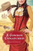 A Cowboy Unmatched  (The Archer Brothers Book #3)